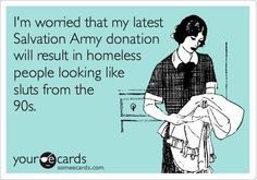 Careful what clothes you donate! Just kidding! A little humor.