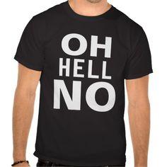 OH HELL NO - Funny Slang t-shirt