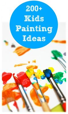 More than 200 Painting Ideas for Kids. This collection was put together by 50…