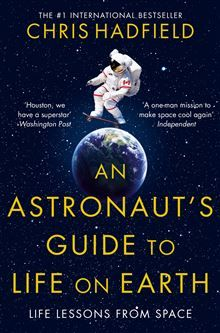 JANUARY: An Astronaut's Guide to Life on Earth, Chris Hadfield.