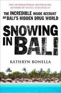 """Snowing in Bali: The Incredible Inside Account of Bali's Hidden Drug World, Kathryn Bonella. Pinner writes: """"June 2013, it's snowing in Bali. Among Bali's drug dealers it's the code for a huge cocaine shipment having just landed. W/ its central location to the Asia Pacific market, its thriving tourist industry to act as cover for importation & a culture of corruption, Bali has long been a paradise for traffickers as well as for holiday-makers."""""""