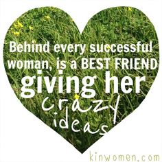 Behind every successful woman friendship quotes kinwomen