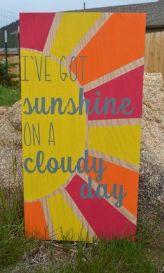 A personal favorite from my Etsy shop https://www.etsy.com/listing/330433597/ive-got-sunshine-on-a-cloudy-day