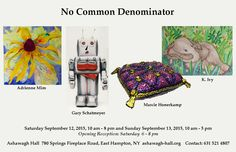 No Common Denominator: Join Marcie Honerkamp, from our East Hampton office at her show Saturday, September 12th and Sunday, September 13th at Ashawagh Hall!
