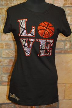 LOVE BASKETBALL  ALL RHINESTONE TSHIRT  (SOCCER/VOLLEYBALL/BASEBALL  HOCKEY)  $35.00  STAND OUT IN THE CROWD \  LIFE IS TO SHORT TO BLEND IN