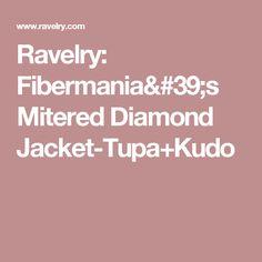 Ravelry: Fibermania's Mitered Diamond Jacket-Tupa+Kudo