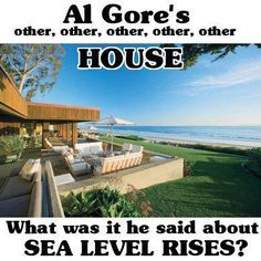 Al Gore Another hypocrite: Liberal Hypocrisy, Liberal Logic, Stupid Liberals, Politicians, Huge Mansions, Al Gore, Sea Level Rise, California Homes, California Beach