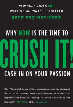 Crush It!: Why NOW Is the Time to Cash In on Your Passion by Gary Vaynerchuk,http://www.amazon.com/dp/0062295020/ref=cm_sw_r_pi_dp_Wu1Qsb116F6VJKGS