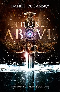 Those Above (The Empty Throne, #1) --- idk what its about but the cover is SOOO pretty!