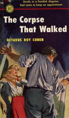 The Corpse That Walked by Octavus Roy Cohen (1950)
