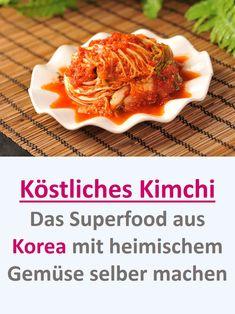 Köstliches #Kimchi mit heimischem #Gemüse aus dem #Garten ganz einfach zu Hause selber machen. Kimchi ist das #Superfood aus Korea für mehr #Gesundheit Korea, Superfood, Beef, Cluster, Post, German, Plates, Lifestyle, Food Items