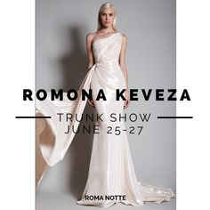 64e2e8aa8ddc Romona Keveza Evening Collection Trunk Show is coming to Roma Notte  Thursday June 25 until the 27. Roma Sposa Atelier