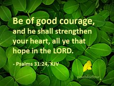 bible quotes on strength | Bible verse about courage, strength, and hope.