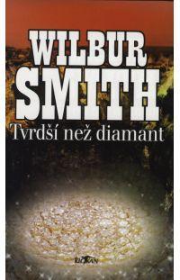 Tvrdší než diamant -  Wilbur Smith #alpress #wilbursmith #bestseller #knihy #román Wilbur Smith, Best Sellers