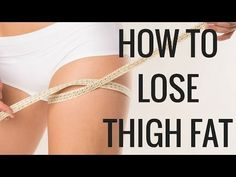 how to lose thigh weight asap