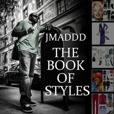 The JMADDD STYLES BOOK OF STYLES...FOLLOW THIS LINK FOR A SNEAK PEEK...I AM JMADDD STYLES...http://www.magcloud.com/browse/issue/940612?__r=159594&s=w