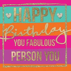 happy birthday and be fabulous - Google Search