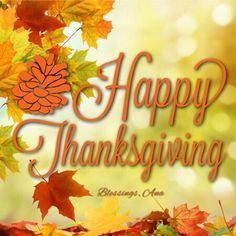 Happy Thanksgiving y'all! Have a wonderful day full of love, laughter and gratitude with family and friends. Gods you and God bless you and yours!