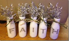 FAITH Bottles - old starbucks glass bottles spray painted, letters printed on scrapbook paper and then mod podged onto the bottles.