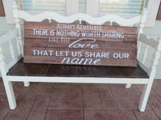 "Custom listing Handpainted large wood sign ""always remember there is nothing worth sharing like the love that let us share our name"" on Etsy, $125.00"