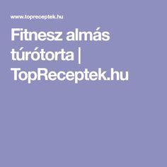 Fitnesz almás túrótorta | TopReceptek.hu
