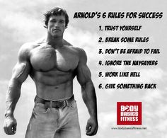 Not everything Arnold has done is honorable, but you can't take away his many accomplishments. These are excellent rules to live by.