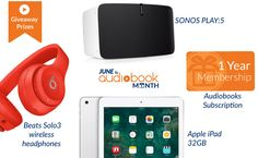 You could WIN a SONOS PLAY:5, the new iPad 32GB, a pair of Beats Solo3 Wireless Headphones, or 1 of 30 one-year gift subscriptions to Audiobooks.com.