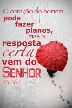 Provérbios 16:1 We can make our own plans, but the Lord gives the right answer.