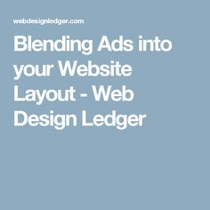 Blending Ads into your Website Layout - Web Design Ledger