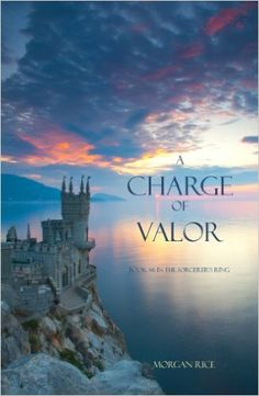 Amazon.com: A Charge of Valor (Book #6 in the Sorcerer's Ring) eBook: Morgan Rice: Kindle Store