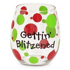 This colorful red and green polka dot stemless Christmas wine glass is a hilarious way to show your spirit this holiday season. This glass playfully says, Gettin' Blitzened. Packaged in a clear acrylic gift box.