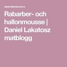 Rabarber- och hallonmousse | Daniel Lakatosz matblogg