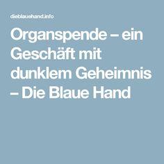 Organspende – ein Geschäft mit dunklem Geheimnis – Die Blaue Hand