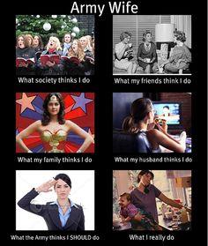 Army Wife, so true (love ya mom)