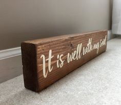 It is well with my soul by WordsofWisdomSignsUS on Etsy https://www.etsy.com/listing/507462015/it-is-well-with-my-soul
