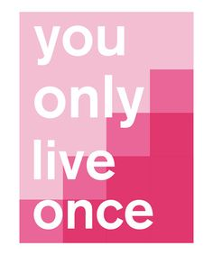 What brave move can you make today? :: 'You Only Live Once' Print by Madison Modern