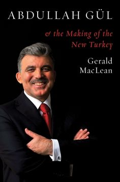 """Read """"Abdullah Gül and the Making of the New Turkey"""" by Gerald MacLean available from Rakuten Kobo. Drawing on original research, including personal interviews with President Abdullah Gül as well as his wife and close ci. Political Development, English Language, Biography, Presidents, Audiobooks, Interview, Ebooks, Turkey, Politics"""