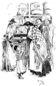 In an East-End Gin-Shop Phil May  1899  Walter Besant's East London-In the last decades of the Victorian era East London was inhabited predominantly by the working classes, which consisted of native English population, Irish immigrants, many of whom lived in extreme poverty, and immigrants from Central and Eastern Europe, mostly poor Russian, Polish and German Jews, who found shelter in great numbers in Whitechapel and the adjoining areas of St. George's-in-the-East and Mile End.