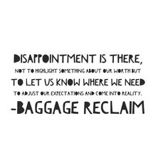 Disappointment isn't about our worth as a person.