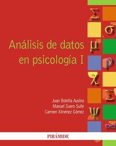 Análisis de datos en psicología I / Juan Botella Ausina, Manuel Suero Suñe, Carmen Ximénez Gómez