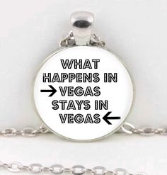 Quote Necklace, What Happens in Vegas Stays in Vegas -Pendant Jewelry, Quote Jewelry by CraftyClosetCreation on Etsy