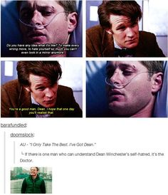 [GIFset] If anyone can understand Dean's self hate, it's the Doctor.: