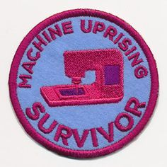 You've survived the machine uprising, now show it off with a distinctively sassy merit badge! This design stitches up as a freestanding in-the-hoop patch, perfect for placing on denim jackets, craft totes, and more.