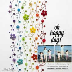 Oh Happy Day#layout by Stacy Cohen for Queen & Co. #scrapbook #rainbow