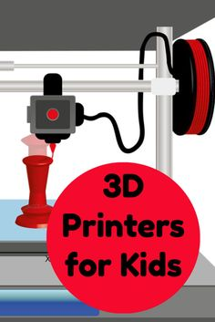 3D Printers for Kids