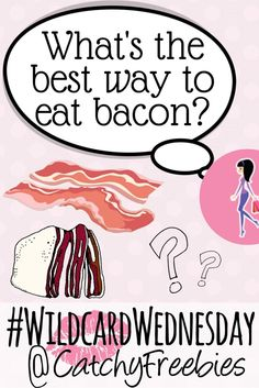 It's Bacon Day! What's the best way to eat bacon? Tell us for your chance to win a sample! #WildcardWednesday