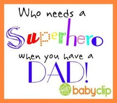 Who needs a SUPERHERO when you have a DAD! #FathersDay #quotes
