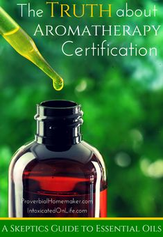 Find out the truth about aromatherapy certification: what it is, how extensive it is, and how it compares to real life experience. @ Intoxic...