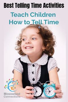 Best Telling Time Activities – Teach Children How to Tell Time #mosswoodconnections #freeprintables #parenting #education #tellingtime
