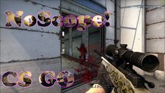 CS GO AWP Noscopes